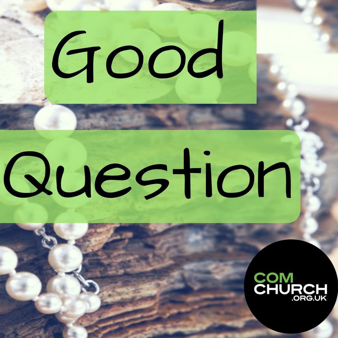Good Question Part 2